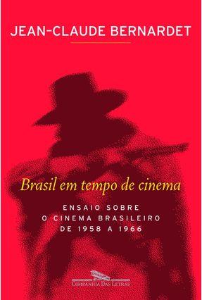 Brasil em Tempo de Cinema - Bernardet,Jean-claude | Tagrny.org