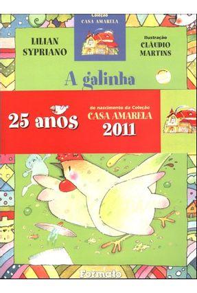 A Galinha da Vizinha Chegou Ao Fim da Linha  - Col. Casa Amarela  - Conforme Nova Ortografia - Sypriano,Lilian Martins,Cláudio | Tagrny.org
