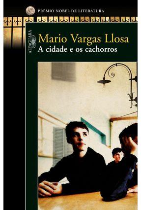A Cidade e os Cachorros - Llosa,Mario Vargas   Tagrny.org