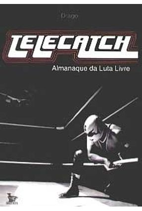 Almanaque da Luta Livre - Drago pdf epub