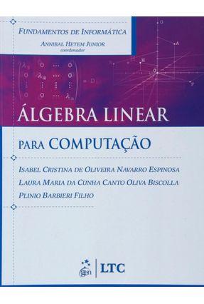Fundamentos de Informática - Álgebra Linear para Computação - Espinosa,Isabel C. O. N. Barbieri Filho,Plinio Biscolla,Laura M. Da Cunha C. O. | Tagrny.org