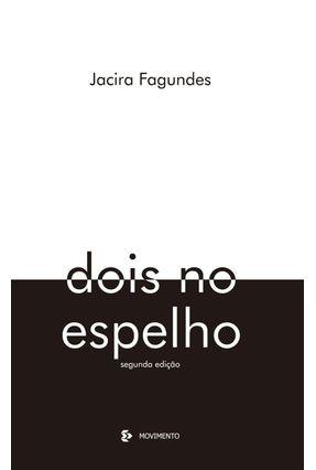 Edição antiga - Dois No Espelho - Fagundes,Jacira pdf epub