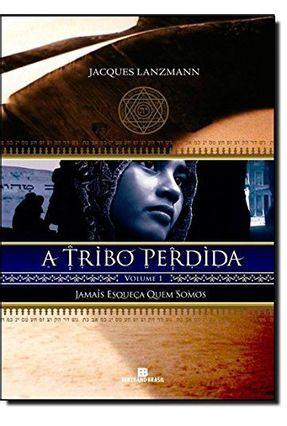 Jamais Esqueça Quem Somos - Série a Tribo Perdida - Vol. 1 - Lanzmann,Jacques pdf epub