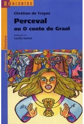 Perceval ou o Conto do Graal - Col. Reencontro - Troyes,Chretien pdf epub