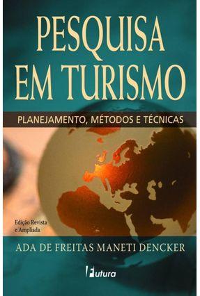 Pesquisa em Turismo - Planejamento , Métodos e Técnicas - Dencker,Ada de Freitas Maneti | Nisrs.org