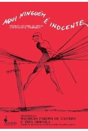 Aqui Ninguém É Inocente - Brisola,Ziza Castro,Maurício Paroni de pdf epub