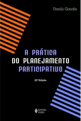A Prática do Planejamento Participativo - 16ª Ed. 2009 - Gandin,Danilo   Hoshan.org
