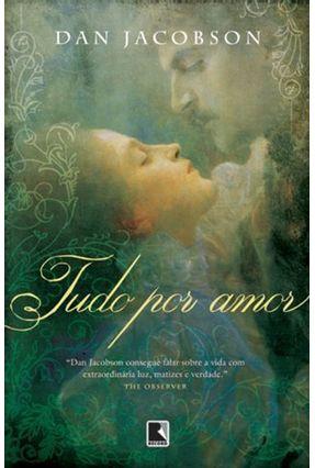 Tudo Por Amor - Jacobson,Dan | Tagrny.org