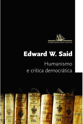 Humanismo e Crítica Democrática - Said,Edward W. | Tagrny.org