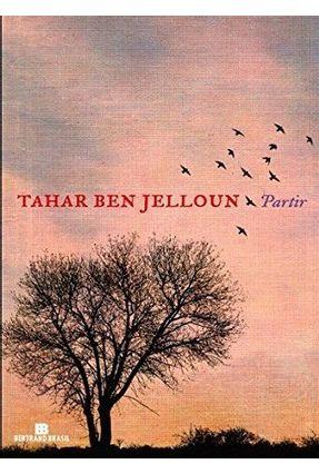 Partir - Ben Jelloun,Tahar | Hoshan.org