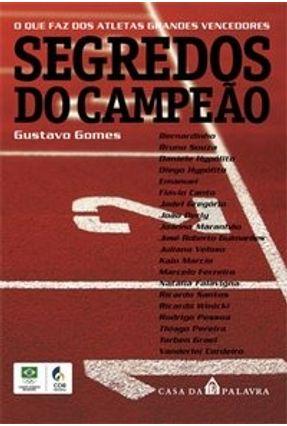 Segredos do Campeão - Gomes,Gustavo | Tagrny.org