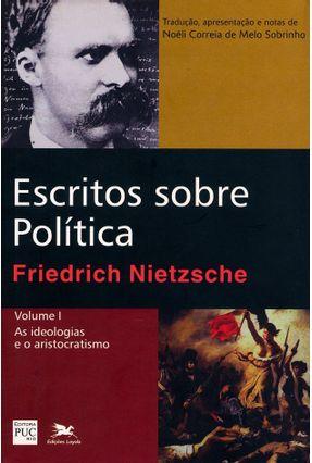 Escritos Sobre Política - Volume I - Nietzsche,Friedrich | Hoshan.org