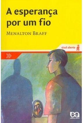 A Esperança Por um Fio - Série Sinal Aberto - Braff,Menalton pdf epub