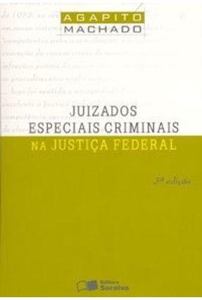 Juizados Especiais Criminais na Justiça Federal - 3ª Edição 2007 - Machado,Agapito   Hoshan.org