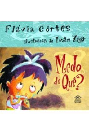 Medo De Que ? - Cortes,Flavia | Tagrny.org