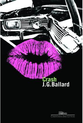 Crash - Estranhos Prazeres - Ballard,J. G. | Hoshan.org