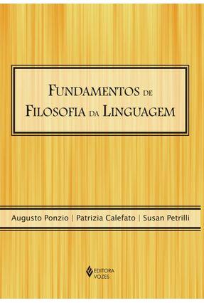 Fundamentos de Filosofia da Linguagem - Ponzio,Augusto Petrilli,Susan Calefato,Patrizia | Nisrs.org