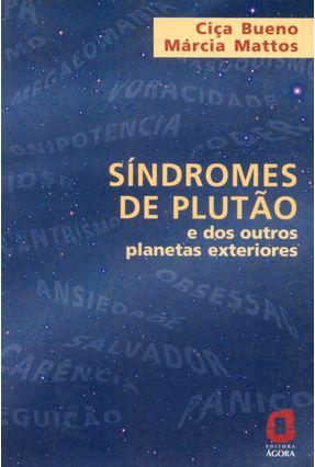 Síndromes De Plutão - e Dos Outros Planetas Exteriores - Mattos,Marcia Bueno,Ciça | Hoshan.org