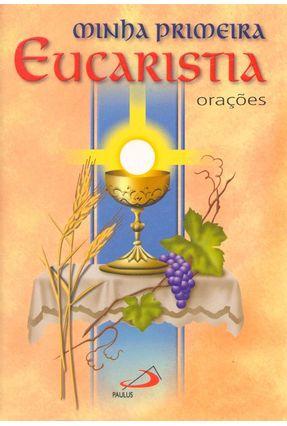 Minha Primeira Eucaristia Orações - Vários Autores   Nisrs.org