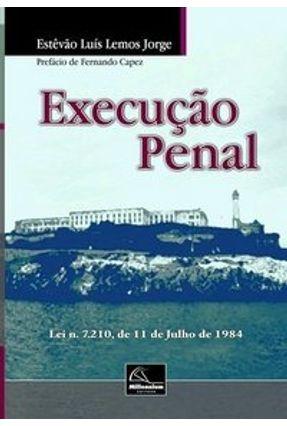 Edição antiga - Execução Penal - Lei N. 7.210, de 11 de Julho de 1 - Jorge,Estêvão Luís Lemos pdf epub