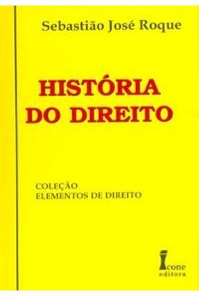 História do Direito - Col. Elementos de Direito - Roque,Sebastião José pdf epub