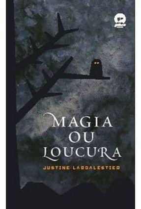 Magia ou Loucura - Galera Record - Larbalestier,Justine pdf epub