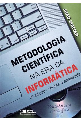 Metodologia Científica na Era da Informática - 3ª Ed. - Neto,Joao Augusto Mattar pdf epub