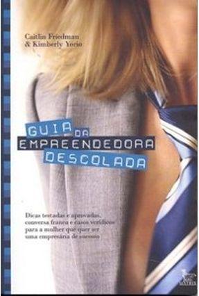 Guia da Empreendedora Descolada - Yorio,Kimberly Friedman,Caitlin | Tagrny.org