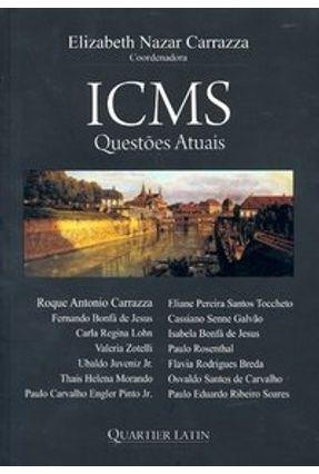 Icms - Questões Atuais - Carrazza,Elizabeth Nazar | Hoshan.org