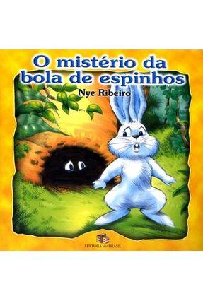 O Mistério da Bola de Espinhos - Ribeiro,Nye | Tagrny.org
