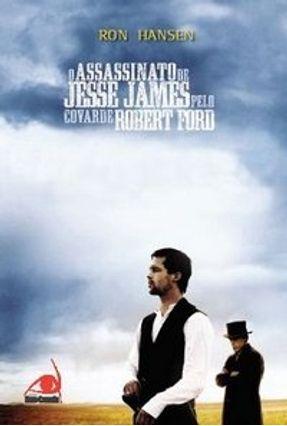 O Assassinato de Jesse James Pelo Covarde Robert Ford - Hansen,Ron | Hoshan.org