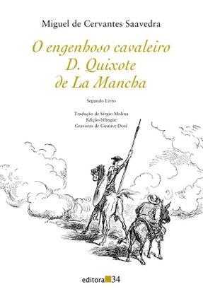 O Engenhoso Cavaleiro D. Quixote de La Mancha - Segundo Livro - Cervantes,Miguel de | Hoshan.org