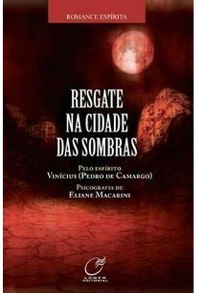 Resgate na Cidade das Sombras - Macarini,Eliane | Tagrny.org