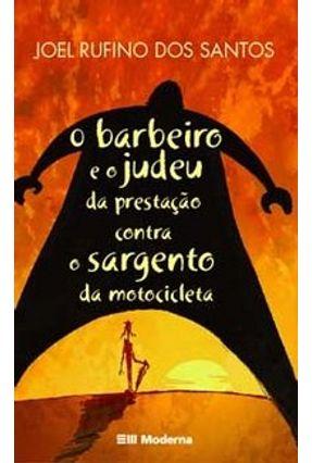 O Barbeiro e o Judeu da Prestação Contra o Sargento da Motocicleta - Col. Veredas - Santos,Joel Rufino dos pdf epub