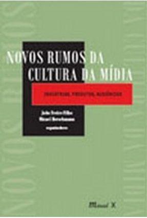 Novos Rumos da Cultura da Mídia - Freire Filho,João Herschmann,Michael | Hoshan.org
