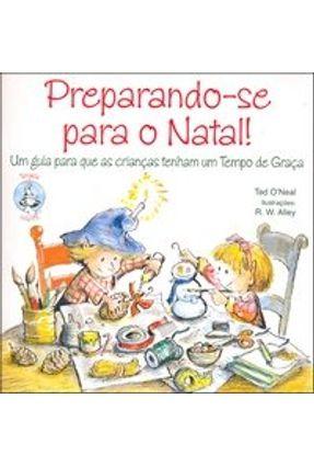 Preparando-Se Para O Natal! - Um Guia Para Que As Crianças Tenham Um Tempo De Graça - O'neal,Ted pdf epub