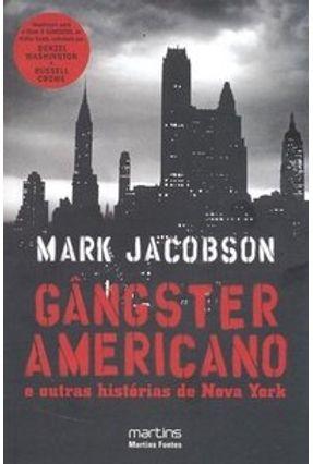 Gângster Americano e Outras Histórias de Nova York - Jacobson,Mark | Hoshan.org