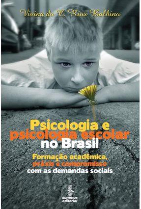 Psicologia e Psicologia Escolar no Brasil - Balbino,Vivina do C. Rios | Hoshan.org