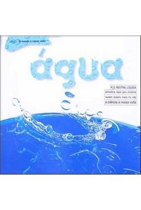 Água - O Mundo em Nossa Volta - Day,Trevor | Hoshan.org