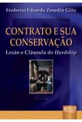 Contrato e Sua Conservação - Lesão e Cláusula Hardship - Glitz,Frederico Eduardo Zenedin pdf epub