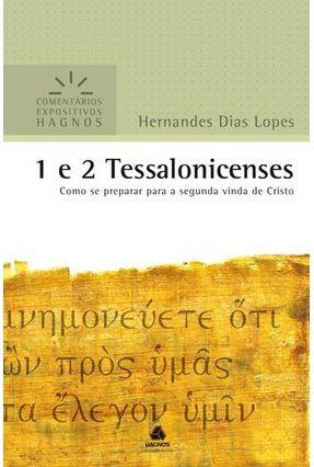 1 e 2 Tessalonicenses - Como Se Preparar para a Segunda Vinda de Cristo - Dias Lopes,Hernandes pdf epub