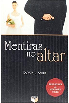 Mentiras no Altar - Smith,Robin L. | Hoshan.org