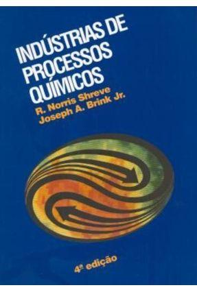 Indústrias de Processos Químicos - 4ª Ed. - Shreve,R. Norris | Nisrs.org
