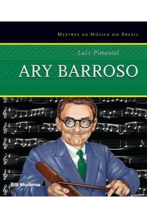 Ary Barroso - Col. Mestres da Música No Brasil - Pimentel,Luis | Tagrny.org