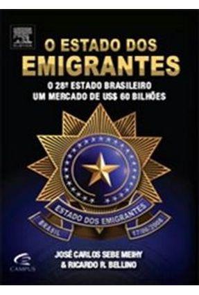 O Estado Dos Emigrantes - O 28º Estado Brasileiro - Um Mercado De Us$ 60 Bilhões - Bellino,Ricardo Meihy,José Carlos pdf epub