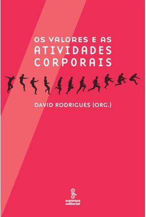 Os Valores e As Atividades Corporais - Rodrigues,David | Nisrs.org