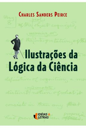 Ilustrações da Lógica da Ciência - Peirce,Charles Sanders | Hoshan.org