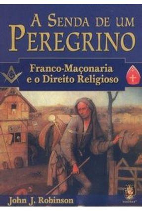 A Senda de um Peregrino - Robinson,John J. | Tagrny.org