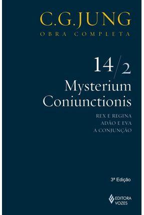 Mysterium Coniunctionis - Rex e Regina, Adão e Eva, a Conjunção - Vol. 14/2 - Col. Obra Completa - 2ª Ed. - 2011 - Jung,Carl Gustav | Hoshan.org