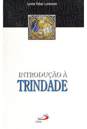 Introducao A Trindade - Lorenzen,Lynne Faber | Tagrny.org